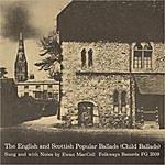 Ewan MacColl The English And Scottish Popular Ballads: Vol. 1 - Child Ballads