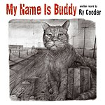 Ry Cooder My Name Is Buddy
