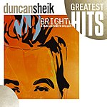 Duncan Sheik Greatest Hits: Brighter: A Duncan Sheik Collection
