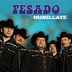 Pesado Humillate (Single)