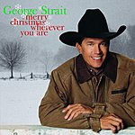 George Strait Merry Christmas Wherever You Are