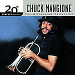 Chuck Mangione 20th Century Masters: The Millennium Collection: Best Of Chuck Mangione
