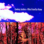 Cowboy Junkies Miles From Our Home (Parental Advisory)