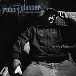 Robert Glasper In My Element