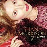 Shana Morrison 7 Wishes