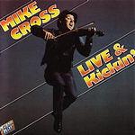 Mike Cross Live And Kickin'