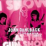 John Dahlbäck At The Gun Show, Part 1 (4-Track Maxi-Single)