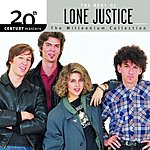 Lone Justice 20th Century Masters - The Millennium Collection: The Best Of Lone Justice
