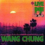 Wang Chung To Live And Die In L.A.