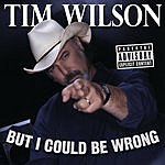 Tim Wilson But I Could Be Wrong (Parental Advisory)