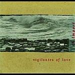 Vigilantes Of Love Cross The Big Pond