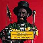 Lee 'Scratch' Perry Soul Fire: An Introduction To Lee 'Scratch' Perry
