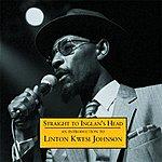 Linton Kwesi Johnson Straight To Inglan's Head: An Introduction To Linton Kwesi Johnson