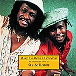 Sly & Robbie Make 'Em Move/Taxi Style: An Introduction To Sly & Robbie
