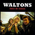 Waltons Truck Me Harder