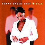 Funky Green Dogs Star (With Bonus Track)