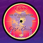 """The Gap Band The 12"""" Collection And More"""