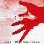 Melotron Folge Mir Ins Licht (6-Track Maxi-Single)
