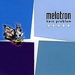 Melotron Kein Problem (4-Track Maxi-Single)