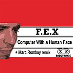 DJ FEX Computer With A Human Face (3-Track Maxi-Single)