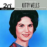 Kitty Wells 20th Century Masters - The Millennium Collection: The Best Of Kitty Wells