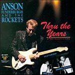 Anson Funderburgh & The Rockets Thru The Years: A Restrospective