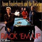 Anson Funderburgh & The Rockets Rack 'Em Up