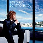 Simply Red So Not Over You (Johnny Douglas Radio Mix)