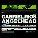 Gabriel Rios Angelhead/Porque Te Vas