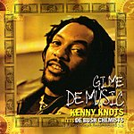 Kenny Knots Gi Me De Music