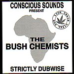 Bush Chemists Stricly Dubwise