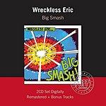 Wreckless Eric Big Smash (Remastered) (Bonus CD)
