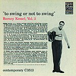 Barney Kessel To Swing Or Not To Swing, Vol.3
