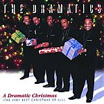 The Dramatics A Dramatic Christmas (The Very Best Christmas Of All)