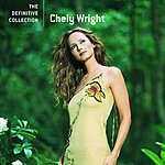 Chely Wright The Definitive Collection: Chely Wright