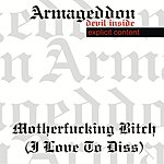 Armageddon Motherf**king Bitch (I Love To Diss) (Single) (Parental Advisory)