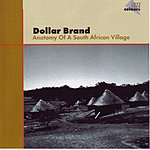 The Dollar Brand Trio Anatomy Of A South African Village (Live/With Bonus Tracks)
