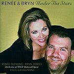 Renée Fleming Renée & Bryn: Under The Stars