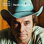 Merle Haggard The Definitive Collection