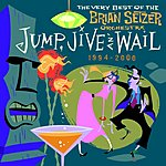 The Brian Setzer Orchestra Jump, Jive An' Wail: The Very Best Of The Brian Setzer Orchestra 1994-2000 (Remastered)