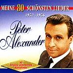Peter Alexander Meine 80 Schönsten Lieder 1952-1956 (CDs 1 & 2)
