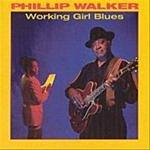 Phillip Walker Working Girl Blues