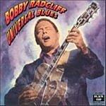 Bobby Radcliff Universal Blues
