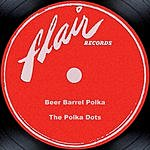 The Polka Dots Beer Barrel Polka