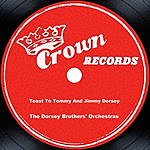 The Dorsey Brothers Toast To Tommy And Jimmy Dorsey