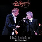Air Supply It Was 30 Years Ago Today, 1975-2005 (Live)