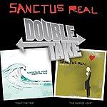 Sanctus Real Double Take: Sanctus Real