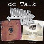 dc Talk Double Take: Dc Talk