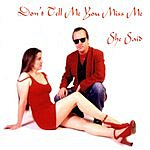 She Said Don't Tell Me You Miss Me (3-Track Maxi-Single)
