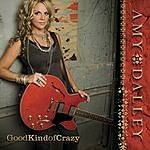 Amy Dalley Good Kinda Crazy (Single)